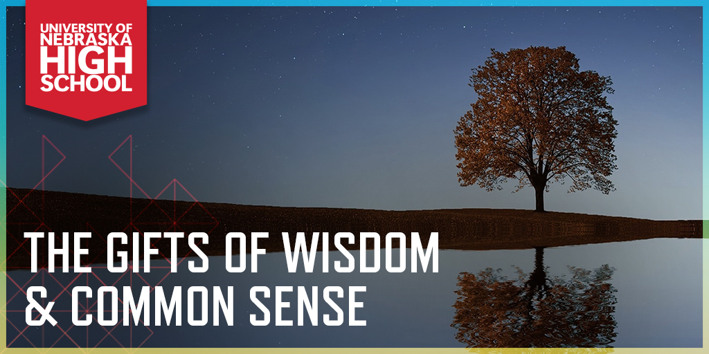 The Gifts of Wisdom & Common Sense